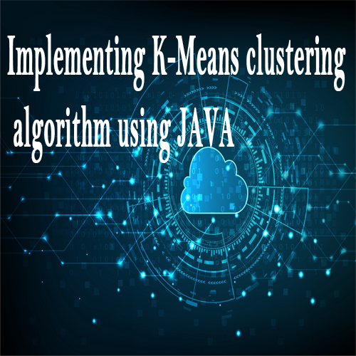 Implementing K-Means clustering algorithm using JAVA